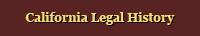 California Legal History