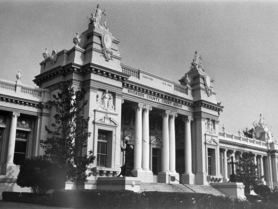 Completed 1904. Riverside's original courthouse was rented space on the ground floor of a downtown hotel until a 1902 bond measure for construction of a monumental new courthouse won voter approval. Modeled on the Grand Palais in Paris, the building occupies nearly a full block and reflects Riverside's turn-of-the-century status as one of the state's wealthiest counties. After sustaining minor damage in previous earthquakes, in 1994 the building was vacated following the Northridge quake. Riverside's landmark was restored with funds from court filing fees and rededicated in October 1998. Courtesy Historical Library, First American Title Insurance, Santa Ana