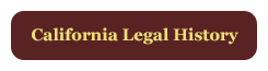 CSCHS Publications: California Legal History
